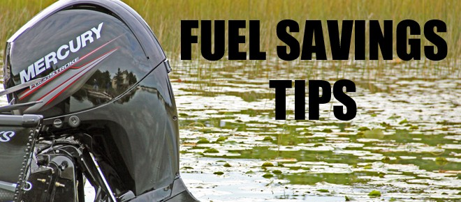 <h3>Fuel Savings Tips</h3><p>Few things in life are certain but, one thing we know for sure is that we'll stop putting gas in our cars, long before our boats.  However let's face facts; you almost ...</p>